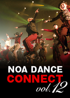 NOA DANCE CONNECT vol.12