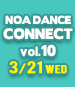 NOA DANCE CONNECT vol.10