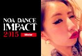 NOA DANCE IMPACT 2015 WinterにAnriナンバーが新たに追加になりました!