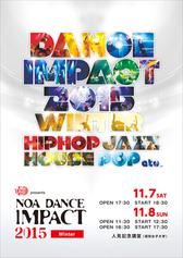 NOA DANCE IMPACT 2015 Winterご来場誠にありがとうございました。