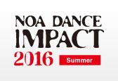 NOA DANCE IMPACT 2016 Summerご来場誠にありがとうございました!